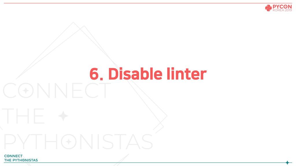 6. Disable linter