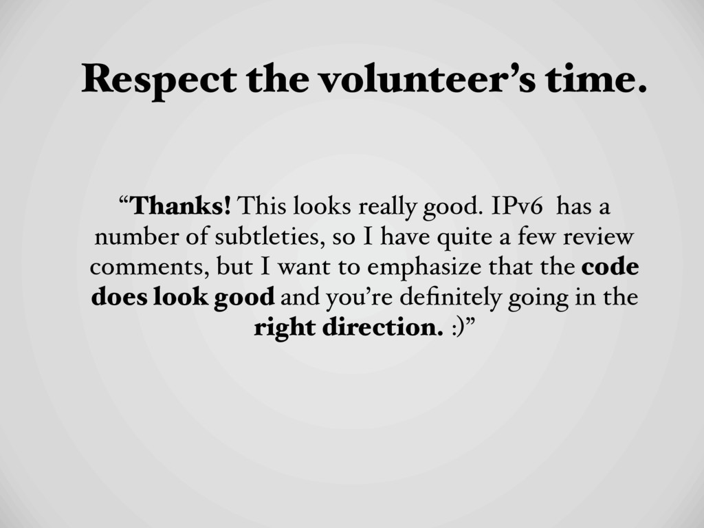 "Respect the volunteer's time. ""Thanks! This loo..."