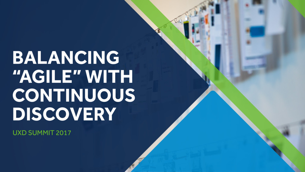"""BALANCING """"AGILE"""" WITH CONTINUOUS DISCOVERY UXD..."""