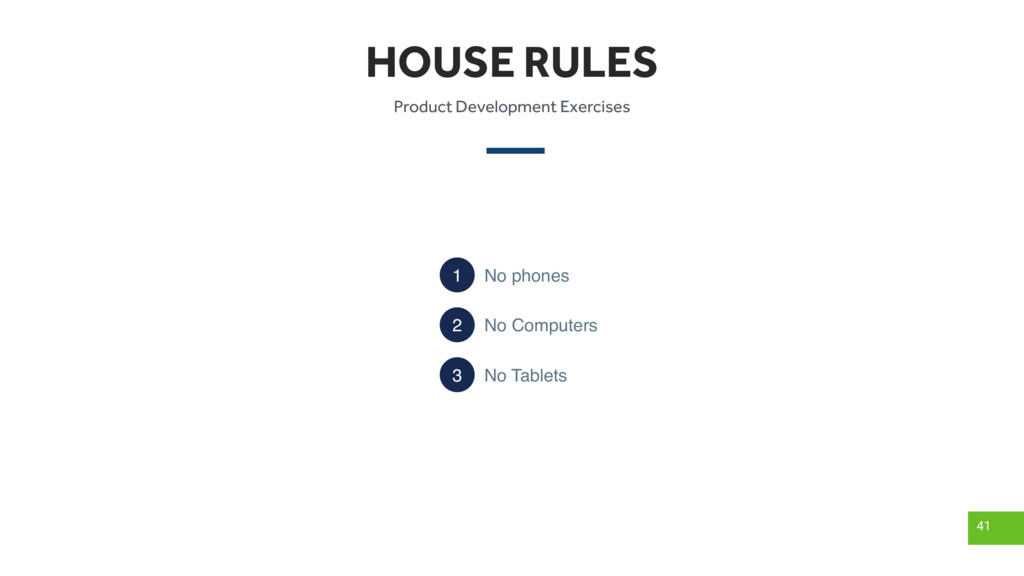 HOUSE RULES 41 Product Development Exercises No...