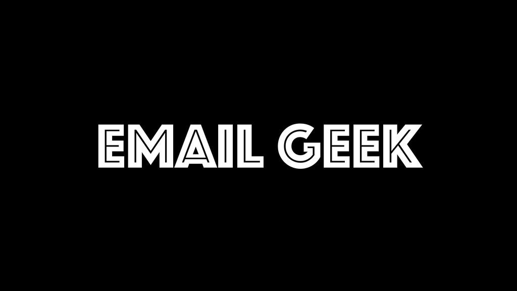 EMAIL GEEK