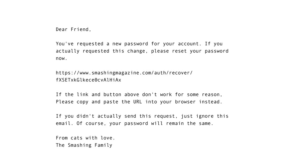 Dear Friend, You've requested a new password fo...