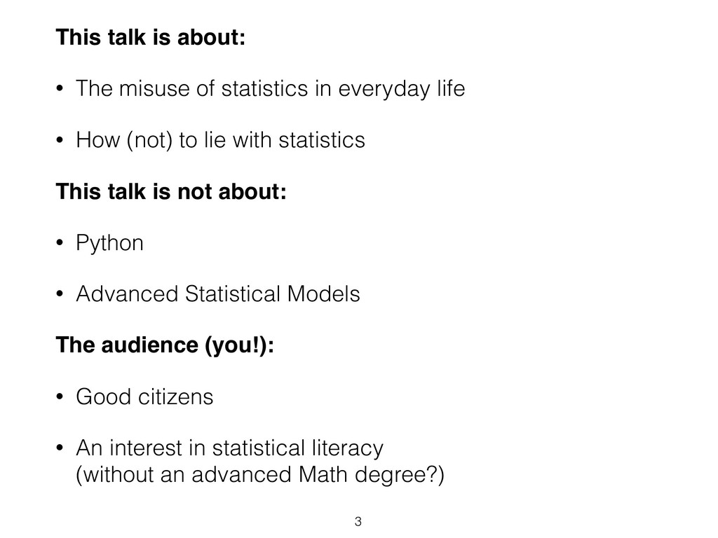 This talk is about: • The misuse of statistics ...