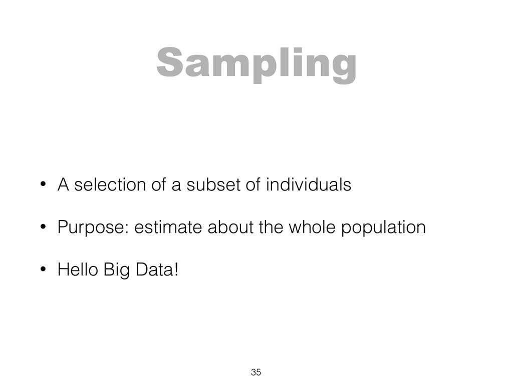 Sampling 35 • A selection of a subset of indivi...