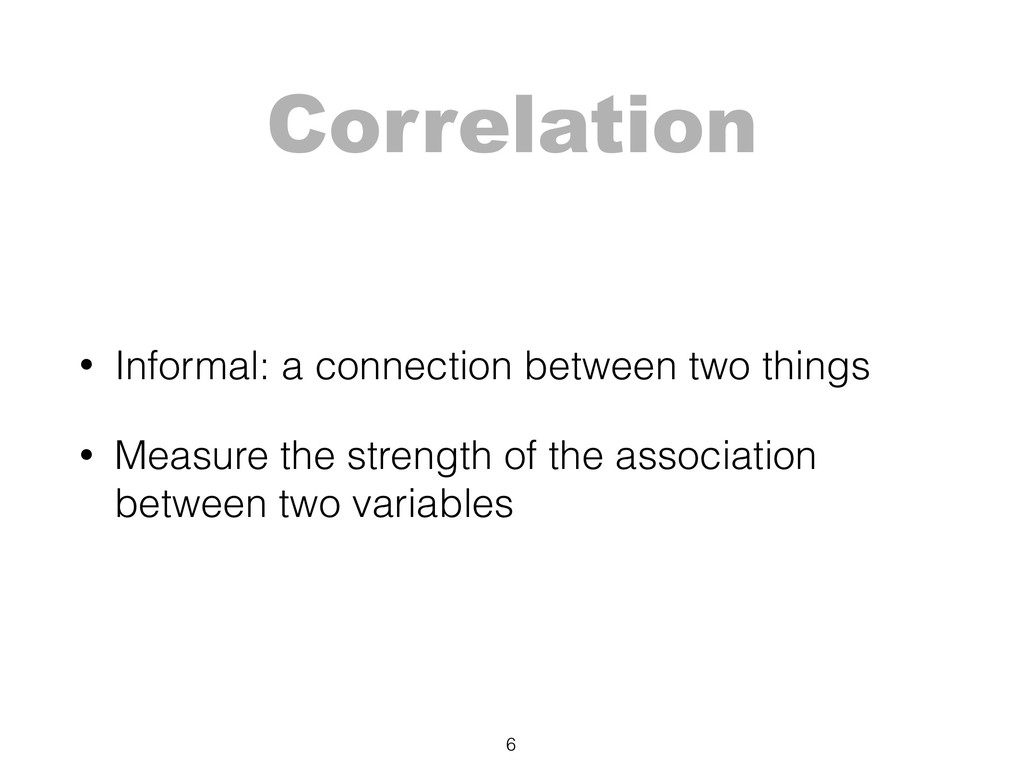 Correlation • Informal: a connection between tw...