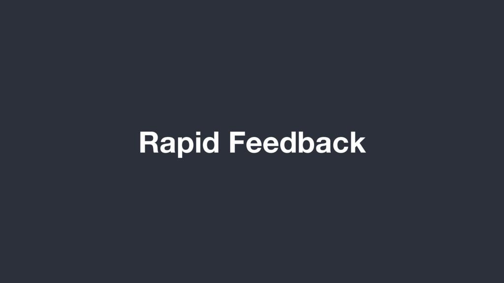 Rapid Feedback