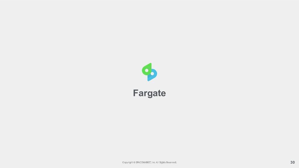 30 Fargate