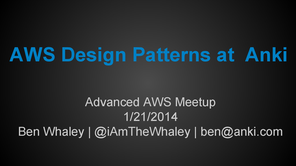 AWS Design Patterns at Anki Advanced AWS Meetup...
