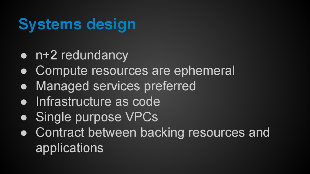 Systems design ● n+2 redundancy ● Compute resou...