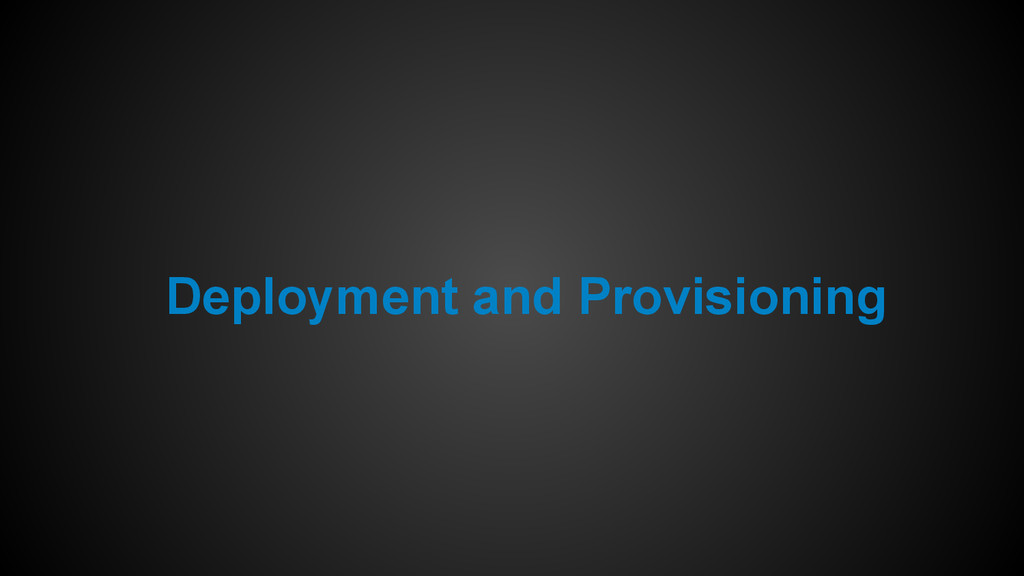 Deployment and Provisioning