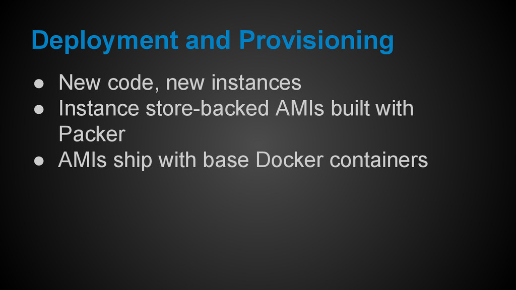 ● New code, new instances ● Instance store-back...
