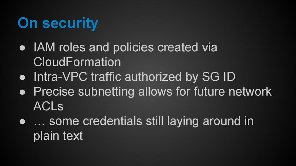 ● IAM roles and policies created via CloudForma...