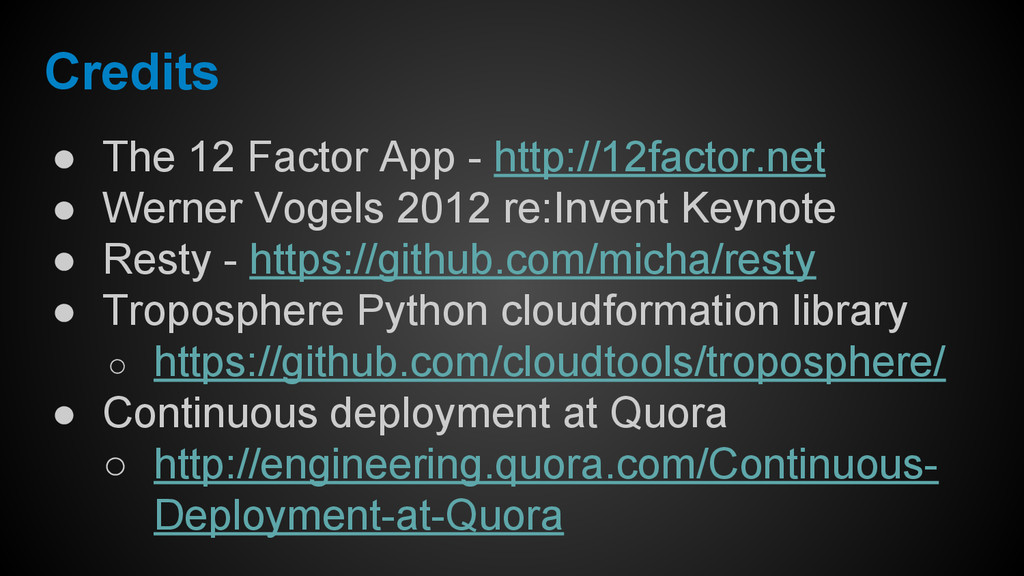 Credits ● The 12 Factor App - http://12factor.n...