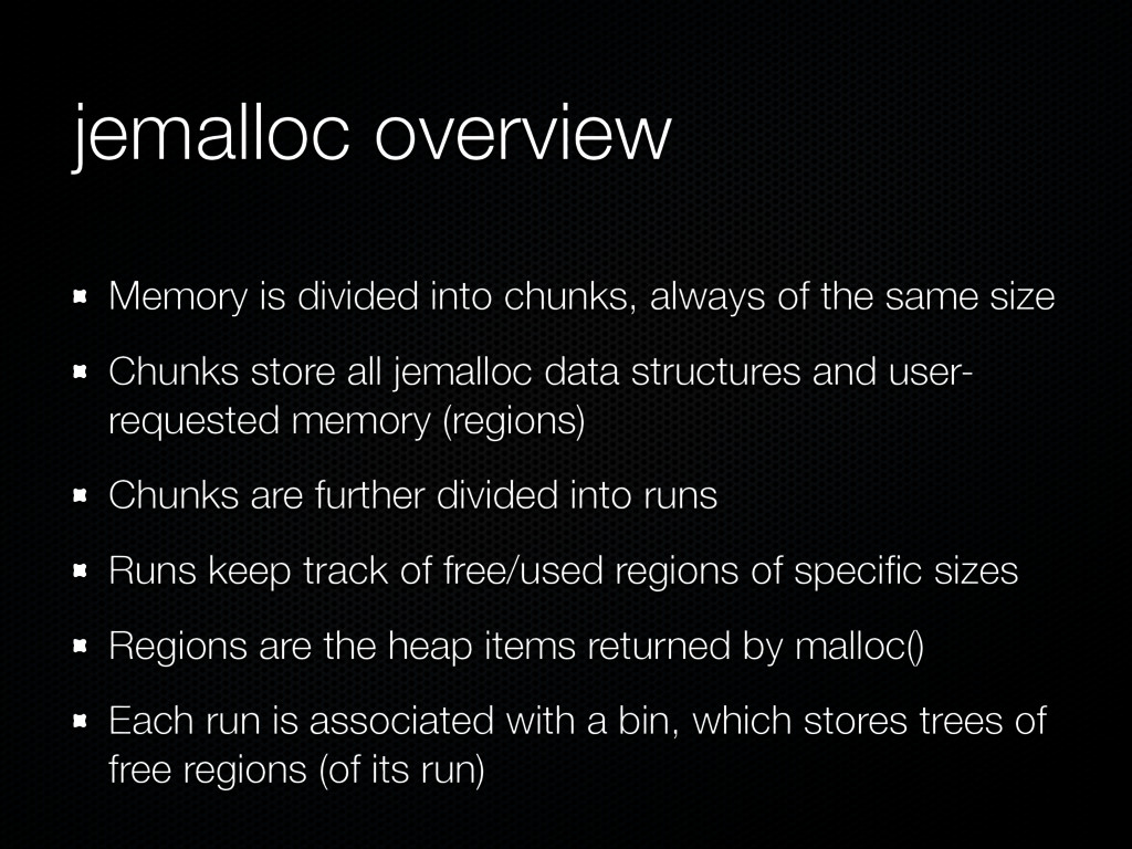 jemalloc overview Memory is divided into chunks...