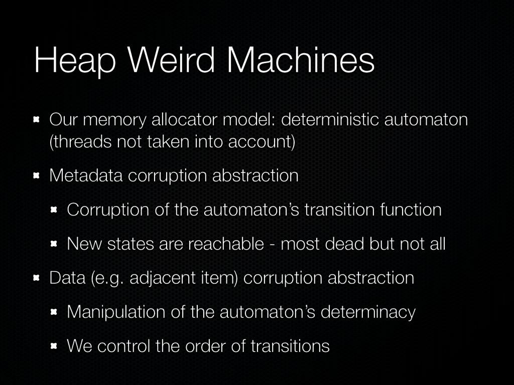 Heap Weird Machines Our memory allocator model:...
