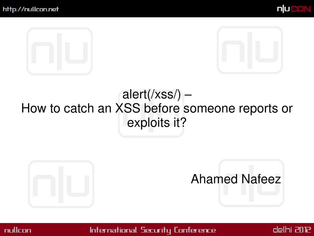 alert(/xss/) – How to catch an XSS before someo...