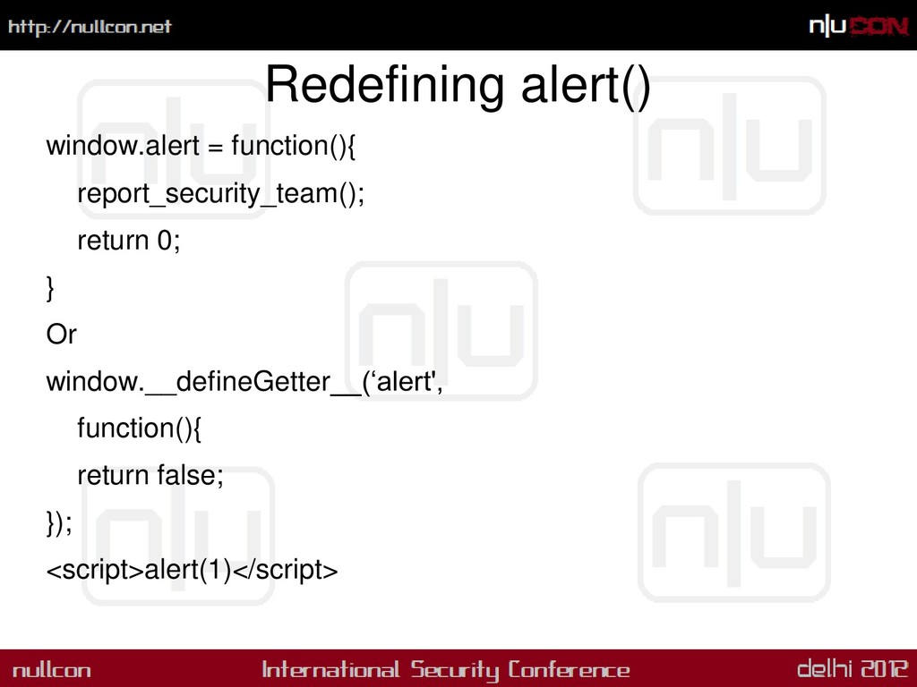 Redefining alert() window.alert = function(){ r...