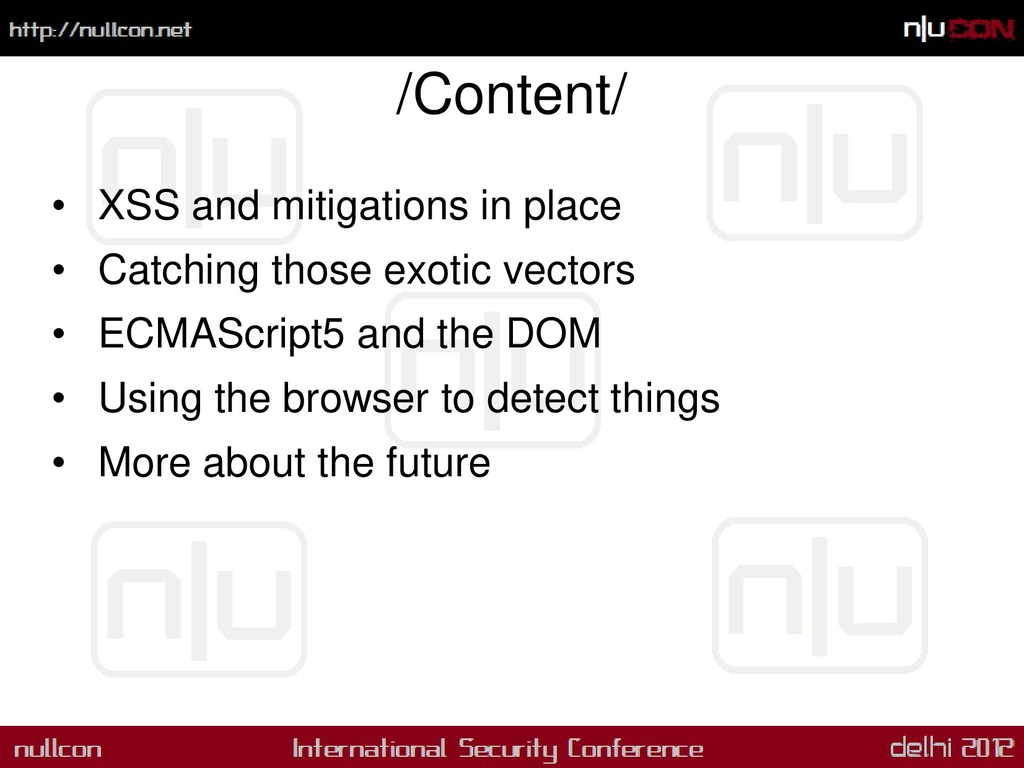 /Content/ • XSS and mitigations in place • Catc...