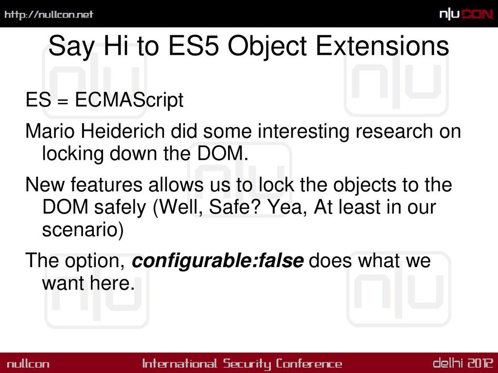 Say Hi to ES5 Object Extensions ES = ECMAScript...