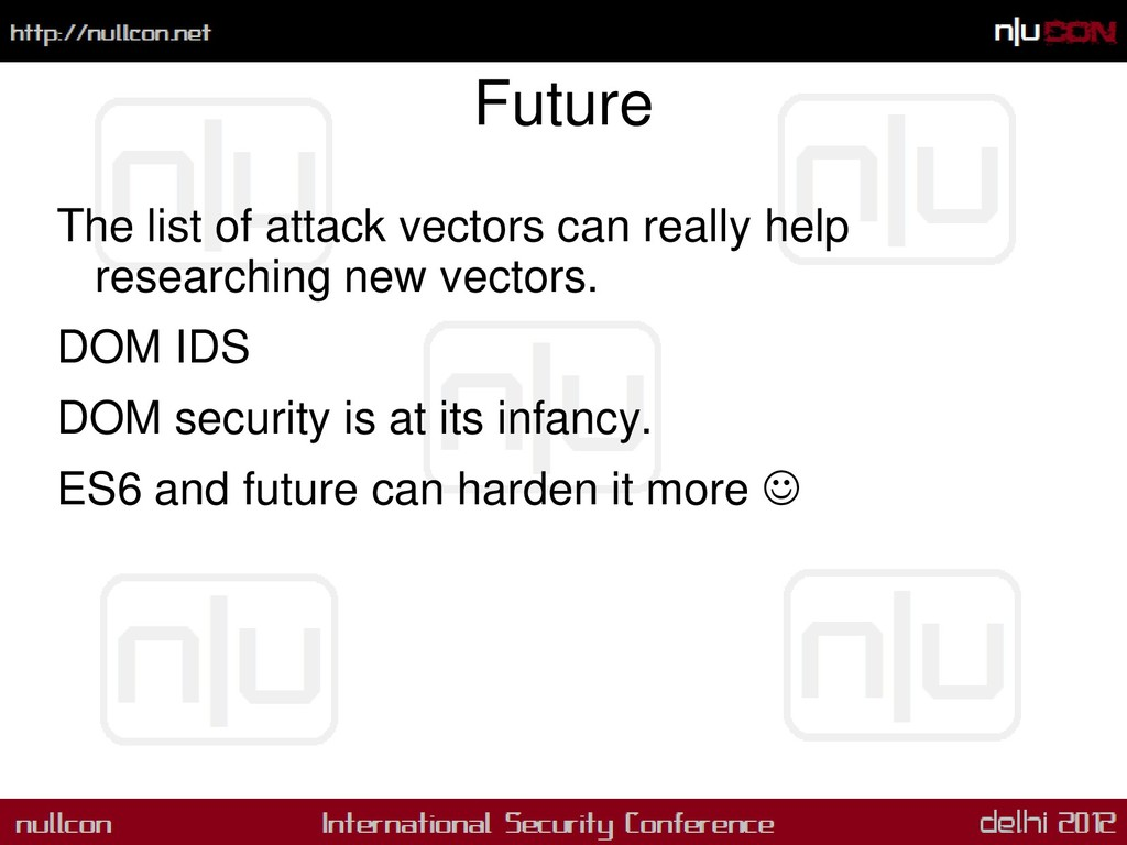 Future The list of attack vectors can really he...