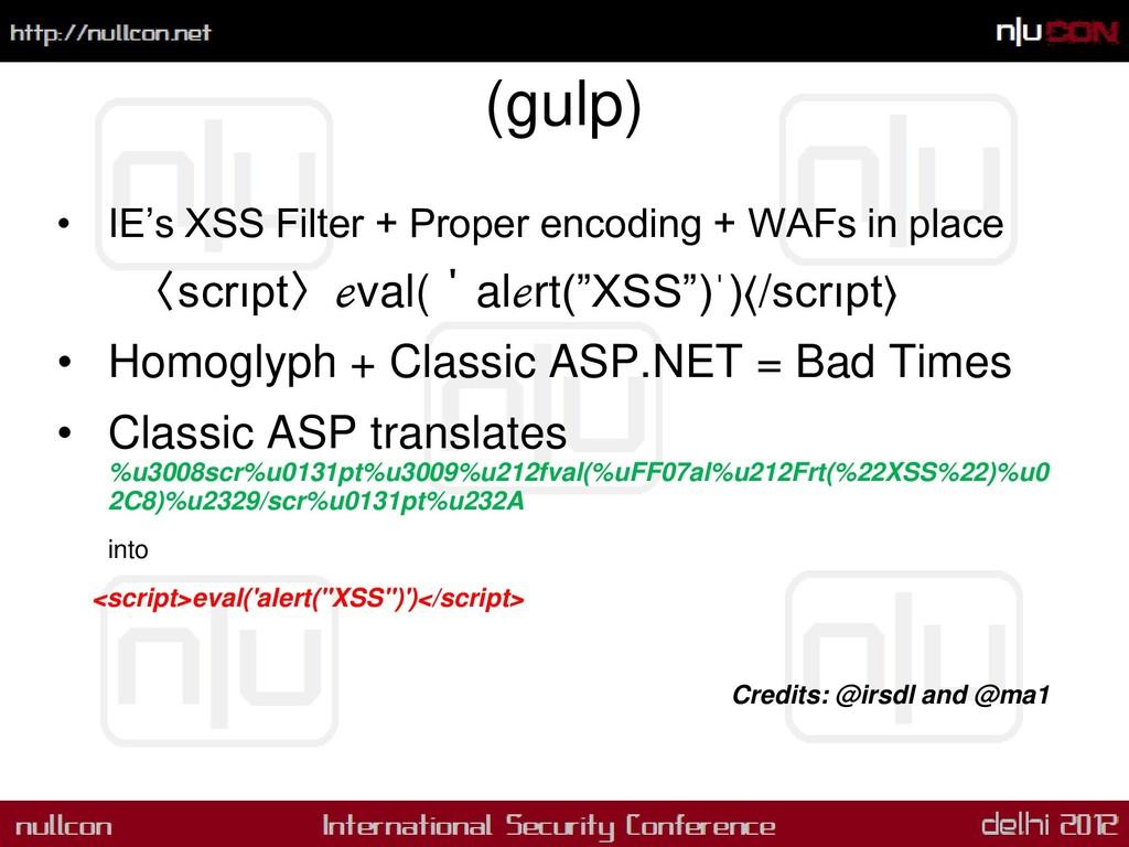 (gulp) • IE's XSS Filter + Proper encoding + WA...