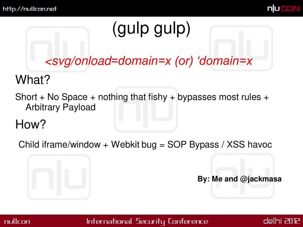 (gulp gulp) <svg/onload=domain=x (or) 'domain=x...