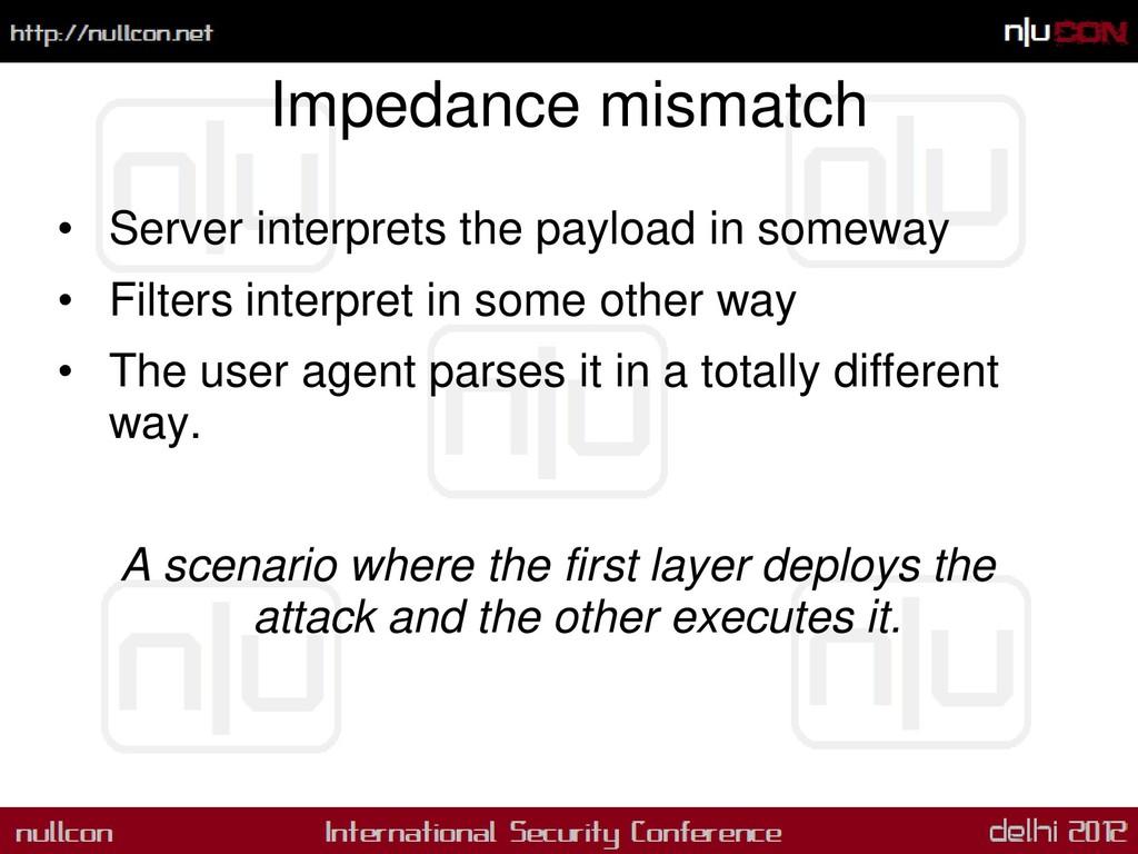Impedance mismatch • Server interprets the payl...