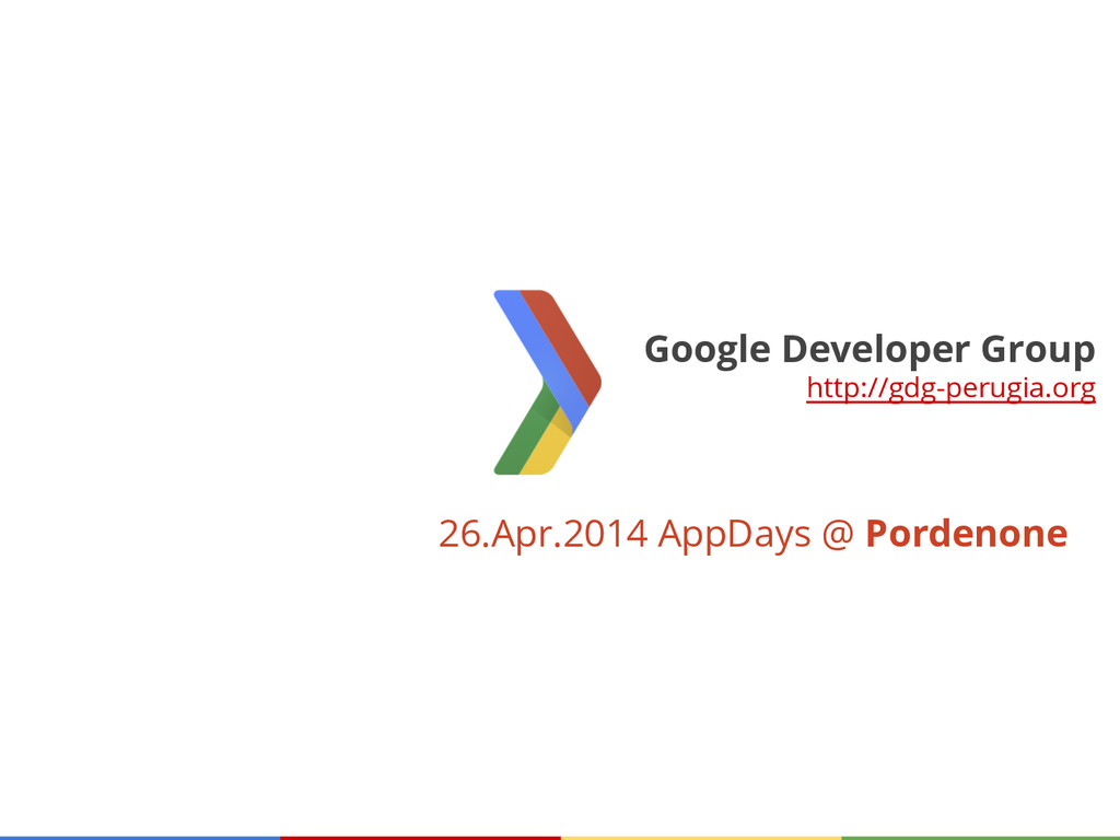 26.Apr.2014 AppDays @ Pordenone Google Develope...