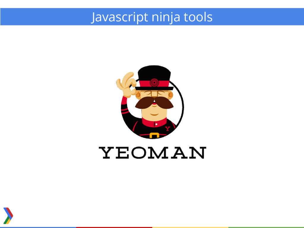 Javascript ninja tools
