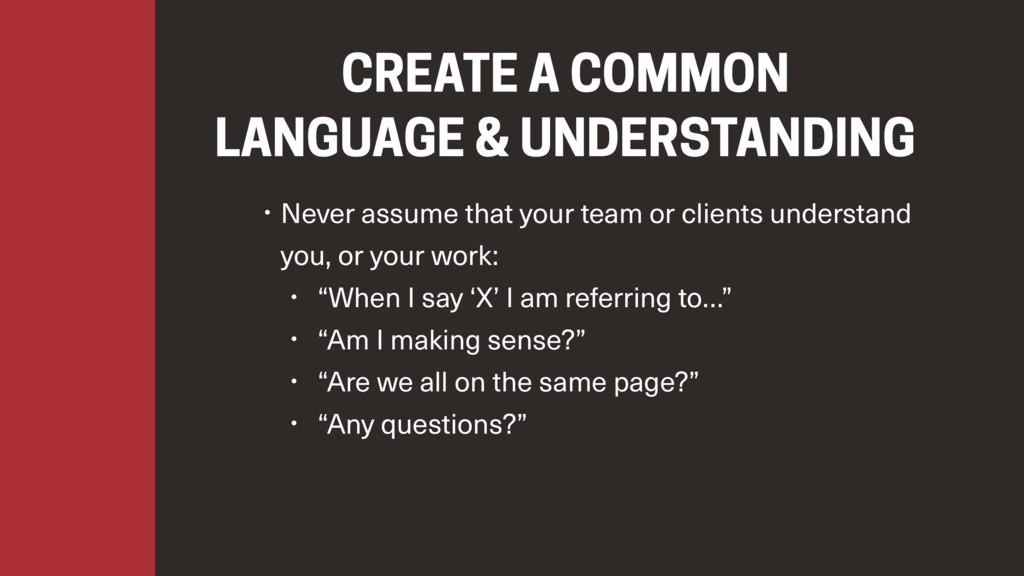 CREATE A COMMON LANGUAGE & UNDERSTANDING • Neve...