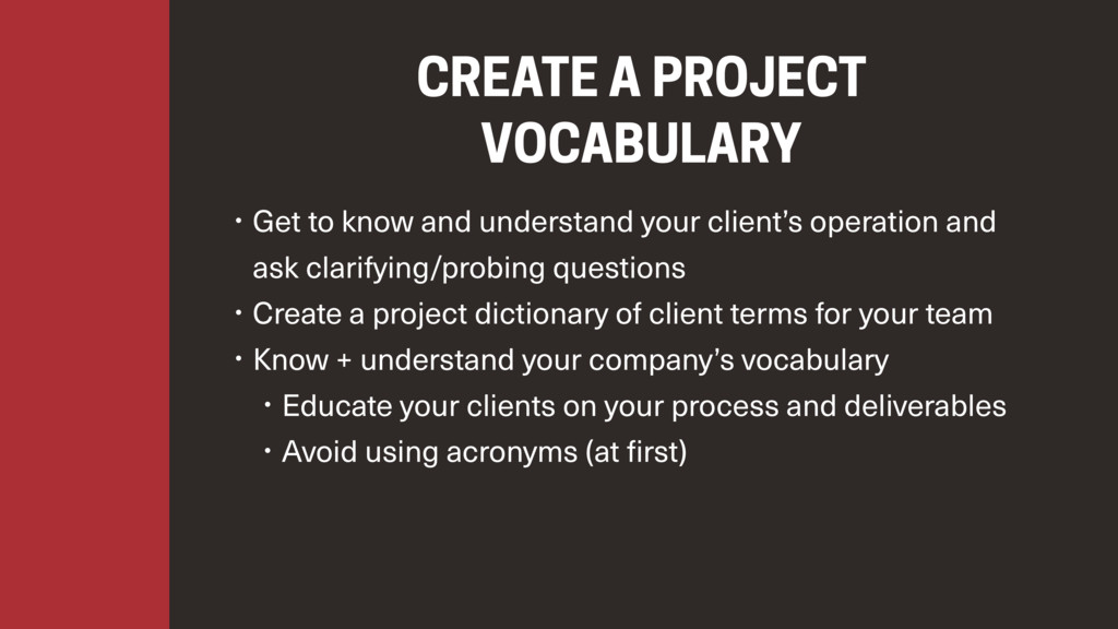 CREATE A PROJECT  VOCABULARY • Get to know and...