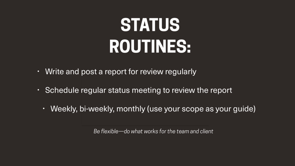 STATUS ROUTINES: • Write and post a report for ...