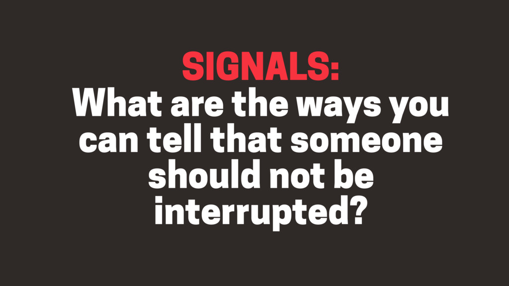 SIGNALS: What are the ways you can tell that s...