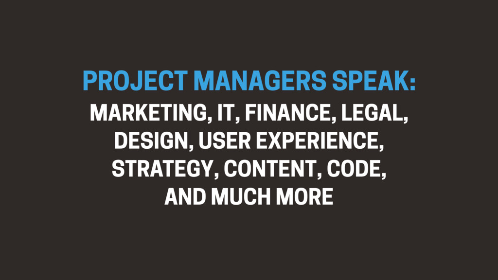PROJECT MANAGERS SPEAK: MARKETING, IT, FINANCE,...