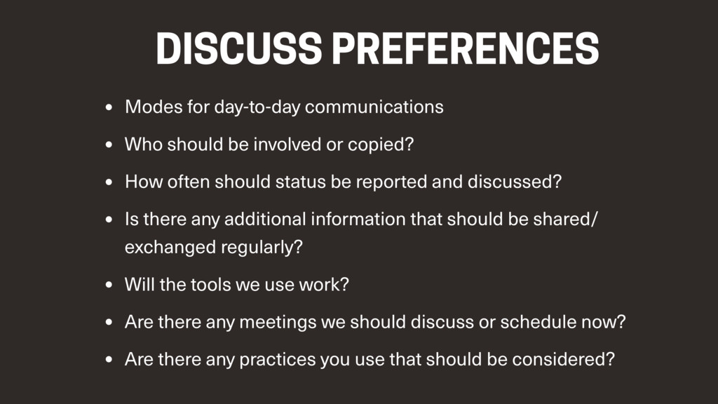 DISCUSS PREFERENCES • Modes for day-to-day comm...