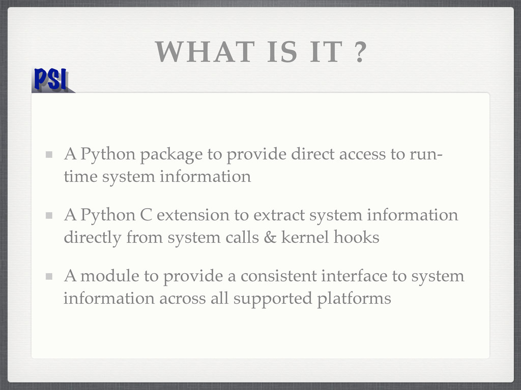 PSI WHAT IS IT ? A Python package to provide di...