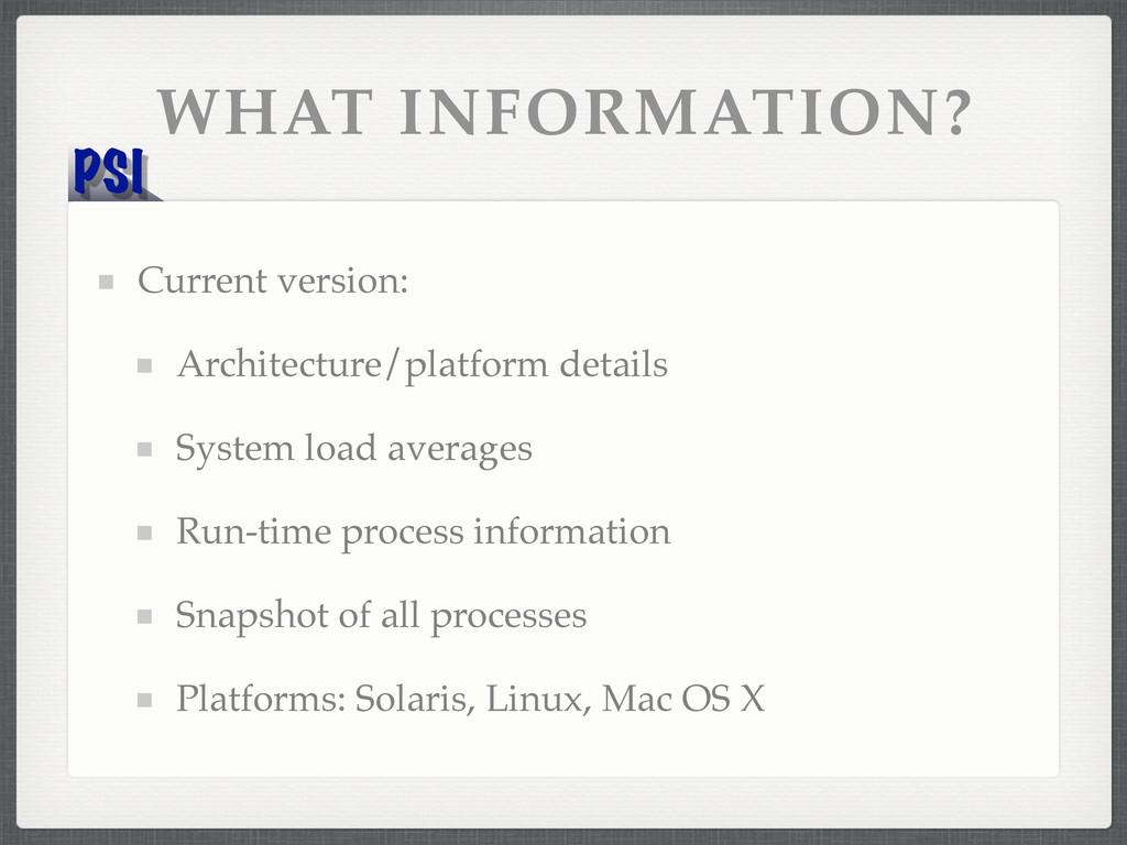 PSI WHAT INFORMATION? Current version: Architec...