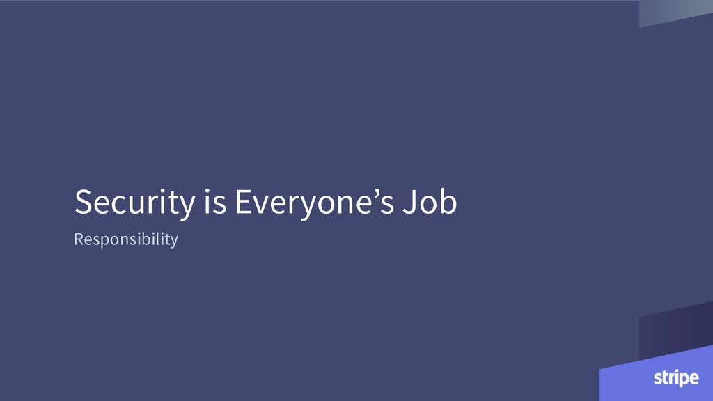 Security is Everyone's Job Responsibility