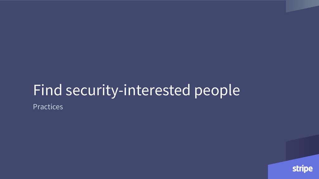 Find security-interested people Practices