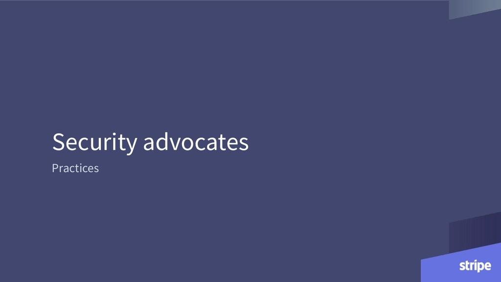 Security advocates Practices
