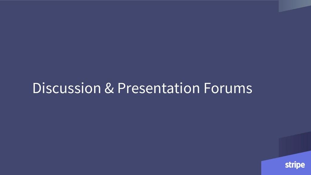 Discussion & Presentation Forums