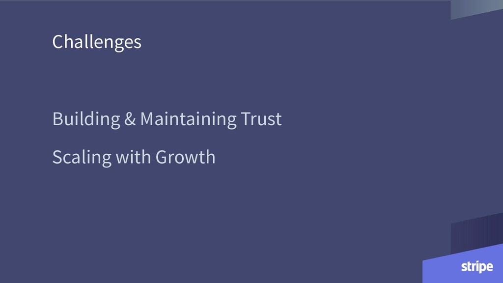 Challenges Building & Maintaining Trust Scaling...