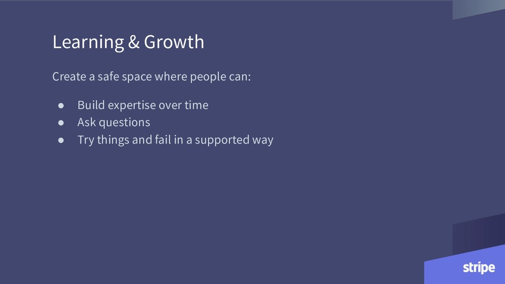 Learning & Growth Create a safe space where peo...
