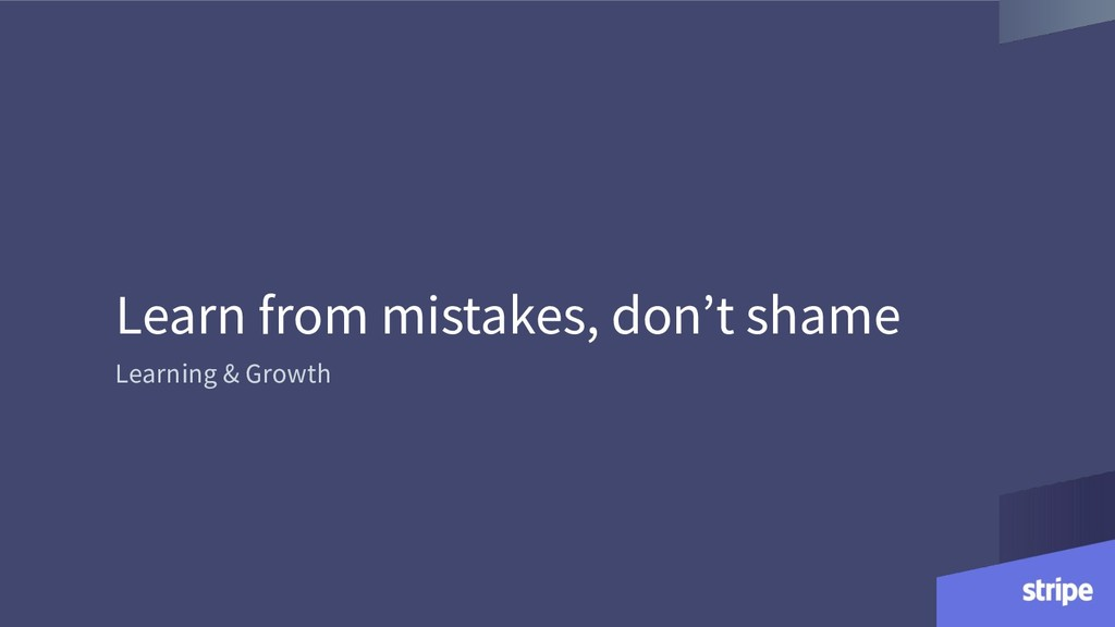Learn from mistakes, don't shame Learning & Gro...
