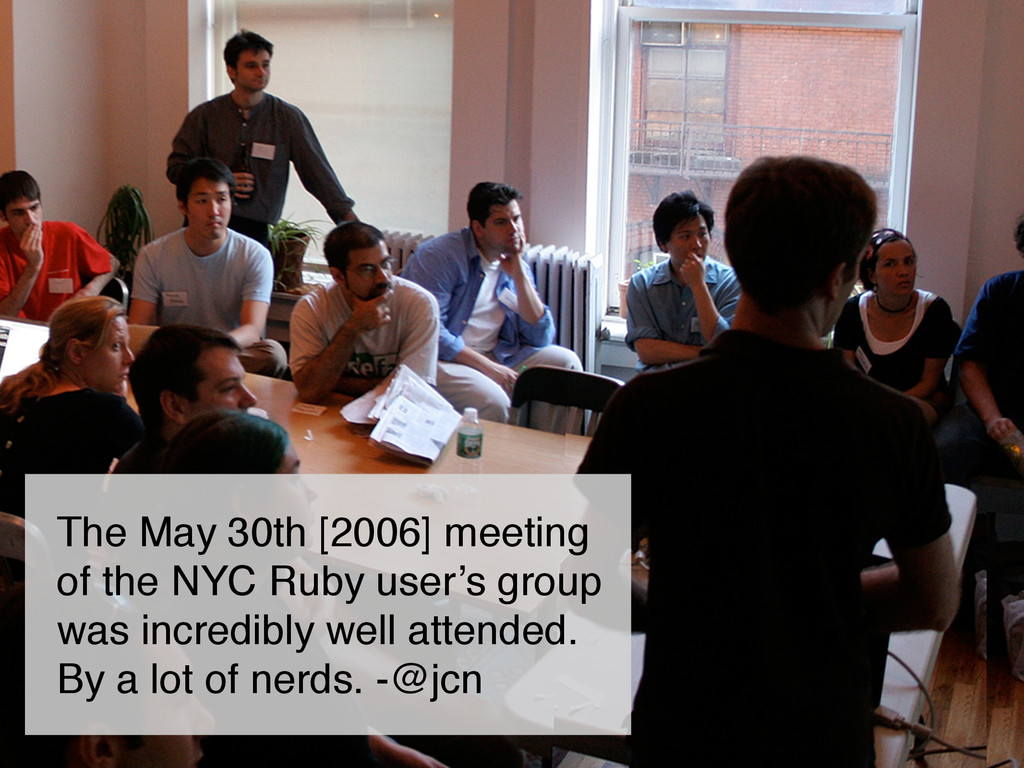 26 The May 30th [2006] meeting of the NYC Ruby ...