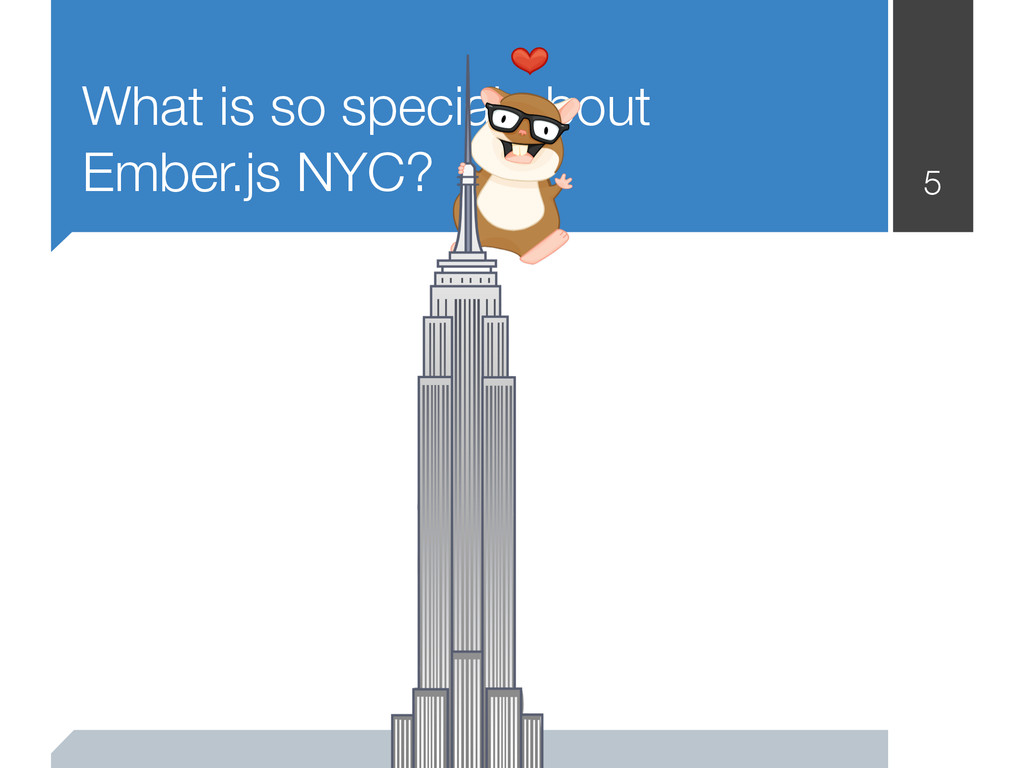 What is so special about Ember.js NYC? 5
