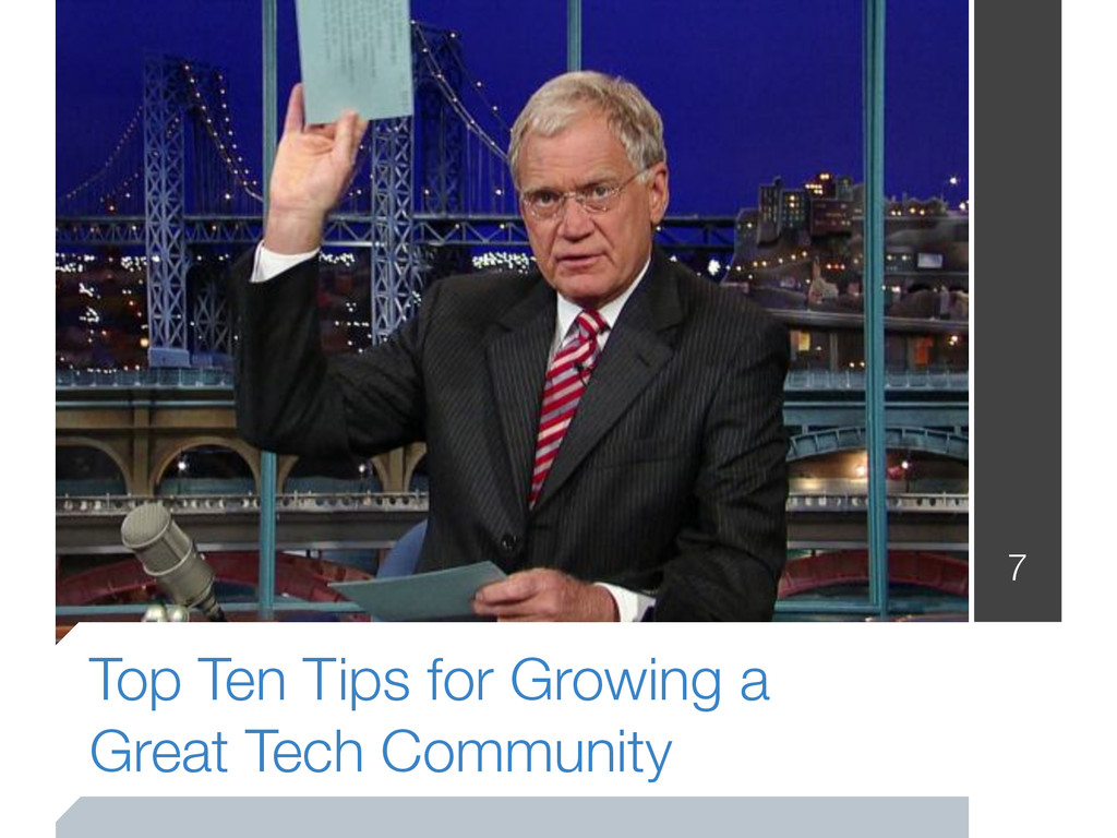 Top Ten Tips for Growing a Great Tech Community...