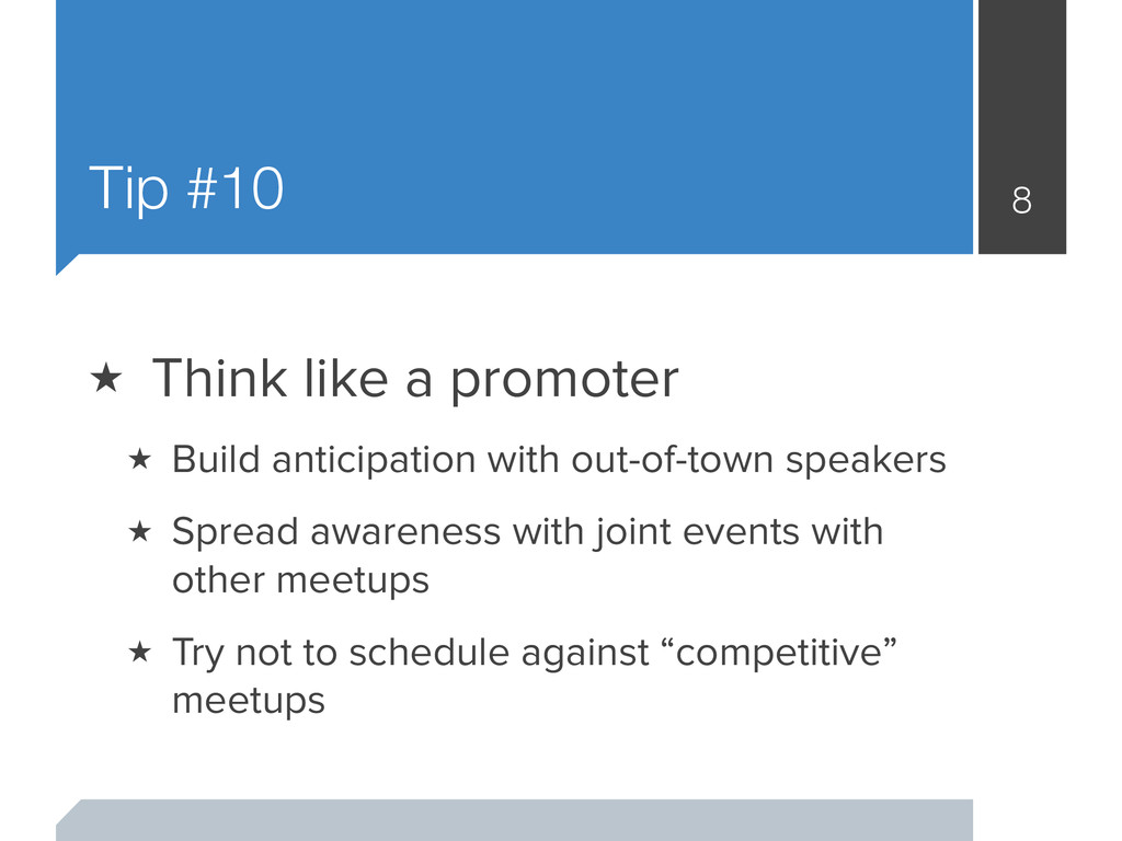 Tip #10 8 ★ Think like a promoter ★ Build antic...