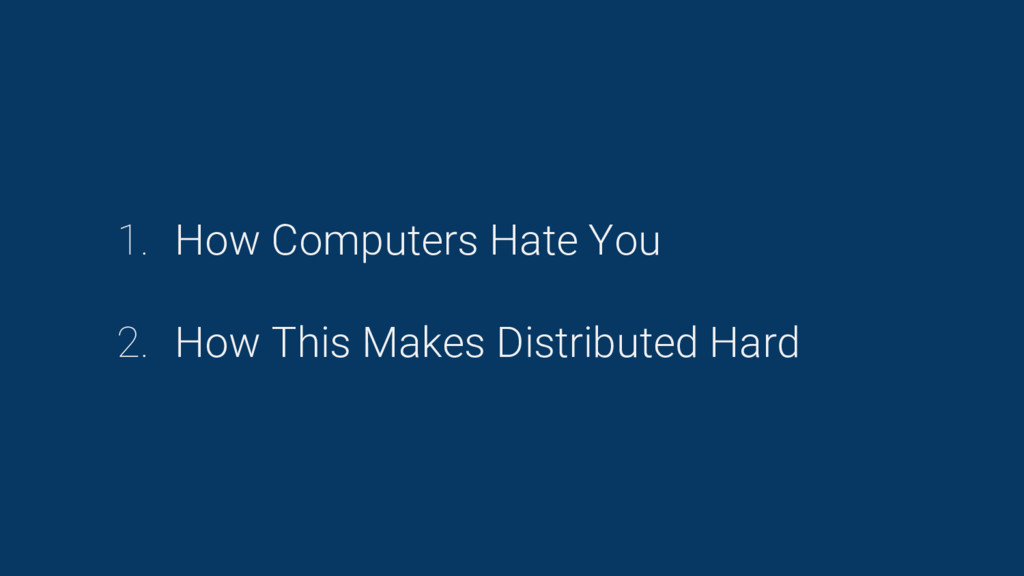 1. How Computers Hate You 2. How This Makes Dis...