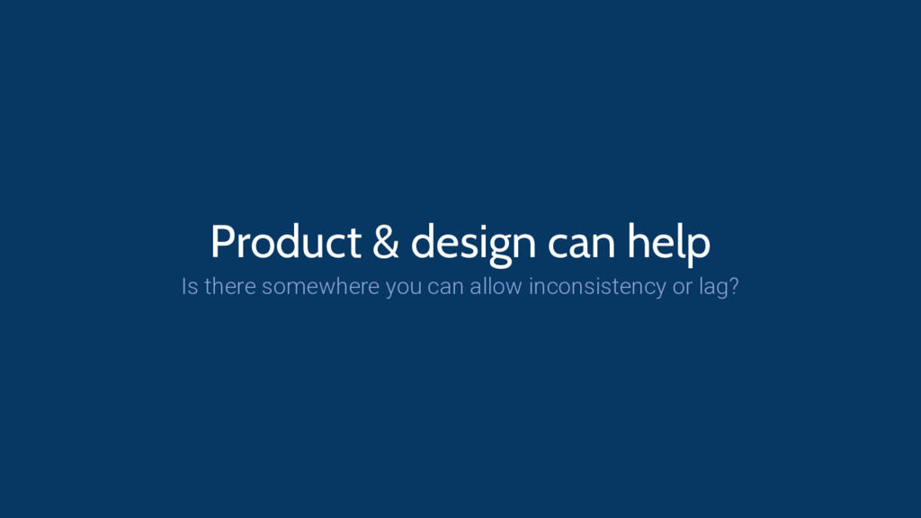 Product & design can help Is there somewhere yo...